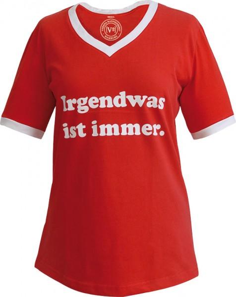 "T-shirt ""Igendwas ist immer"""