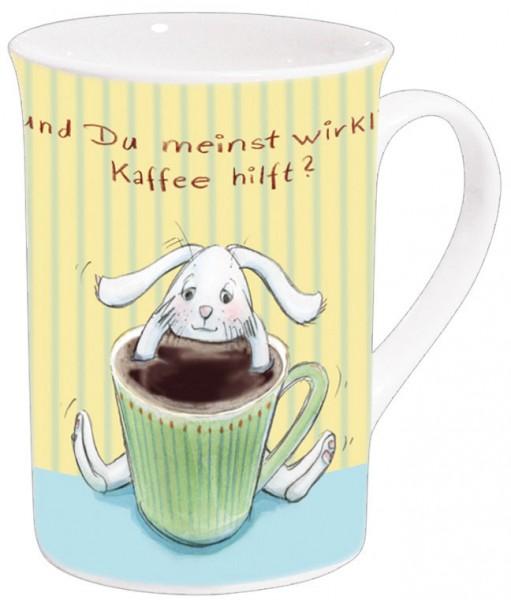 Becher 'und Du meinst wirklich Kaffee hilft?'
