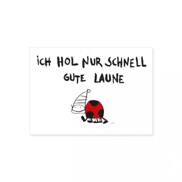 """Postkarte """"Ich hol nur schnell…"""""""