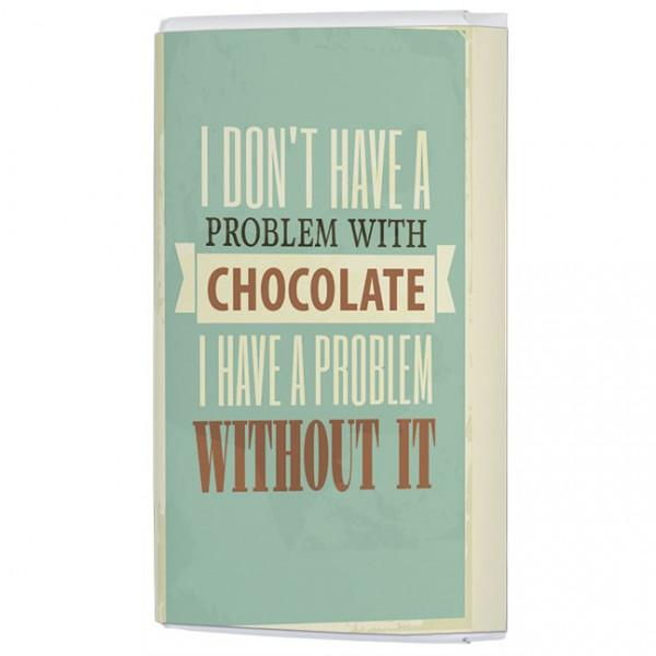 Schokoladentäfelchen 'I dont have a problem'