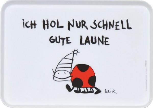 """Tablett small """"Ich hol nur schnell"""""""