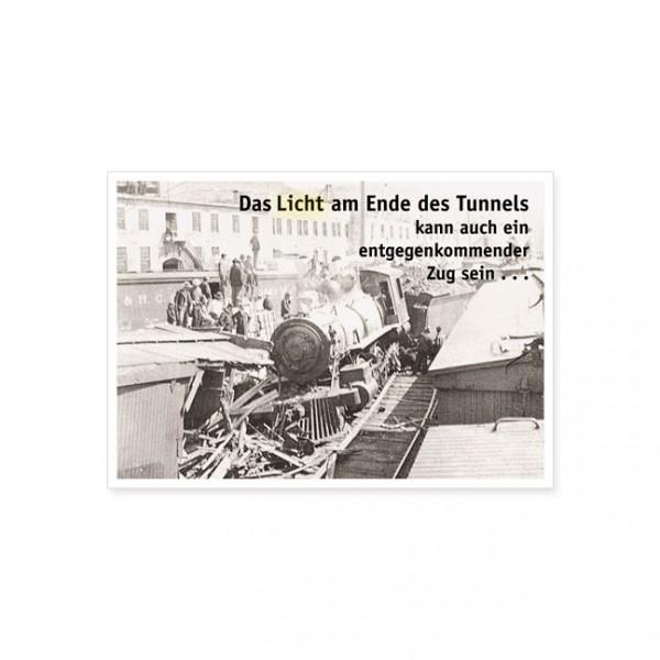 """Postkarte """"Das Licht am Ende des Tunnels ..."""""""