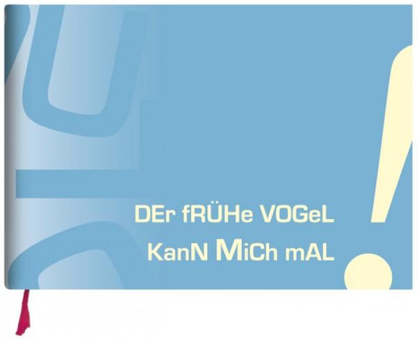 """Notizbuch quer """"Der frühe Vogel"""""""