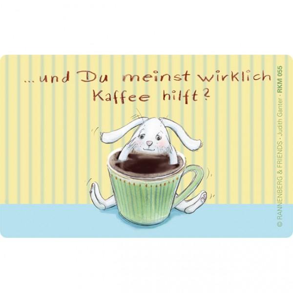 Magnete 'Und du meinst wirklich Kaffee hilft'
