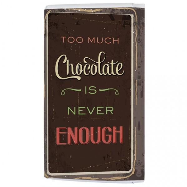 Schokoladentäfelchen 'Too much chocolate'