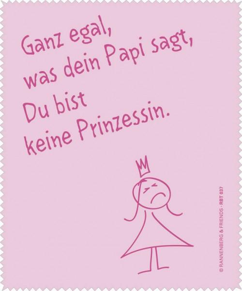 Brillenputztuch 'Du bist keine Prinzessin'