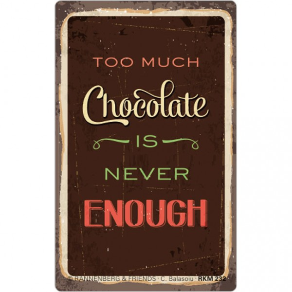 Magnet 'Too much chocolate'