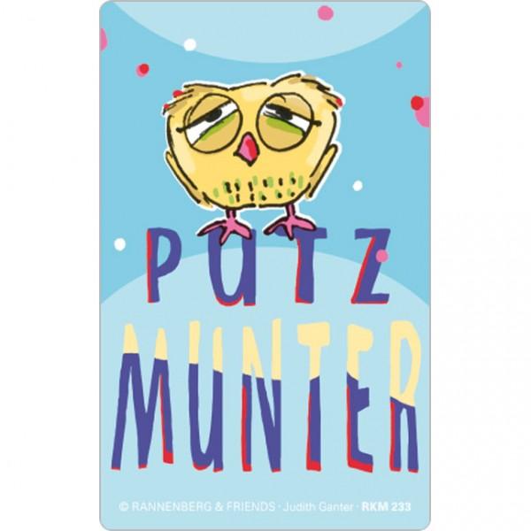 Magnet 'Putzmunter' von Judith Ganter