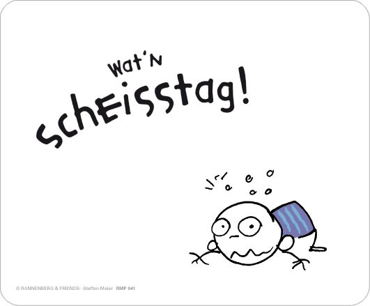 """Maus-Pad """"Wat'n Scheisstag!"""""""