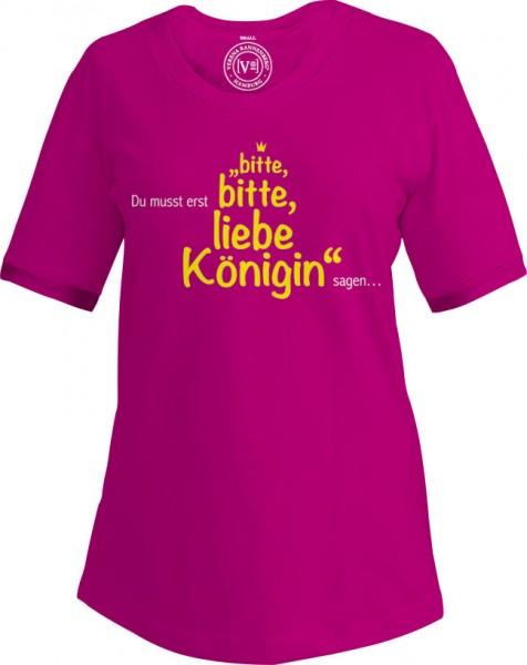 """T-Shirt """"Bitte,bitte, liebe Königin"""""""